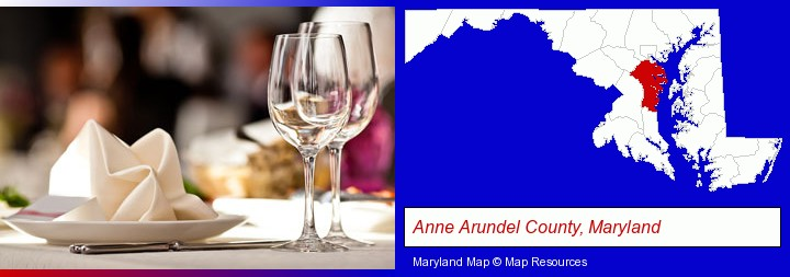 a restaurant table place setting; Anne Arundel County, Maryland highlighted in red on a map