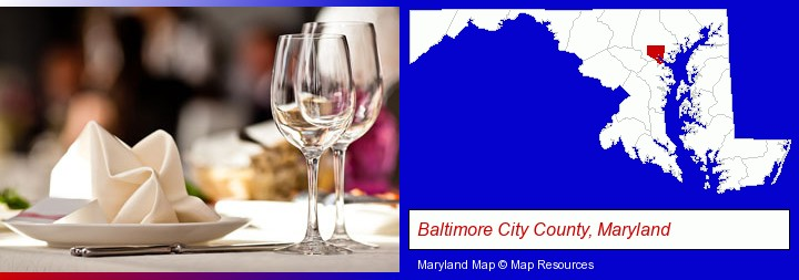 a restaurant table place setting; Baltimore City County, Maryland highlighted in red on a map
