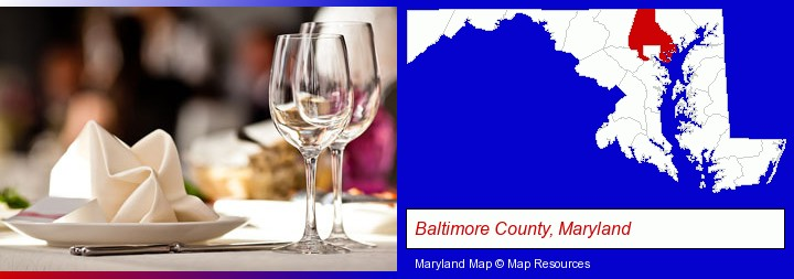 a restaurant table place setting; Baltimore County, Maryland highlighted in red on a map