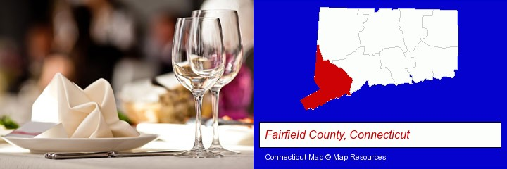 a restaurant table place setting; Fairfield County, Connecticut highlighted in red on a map