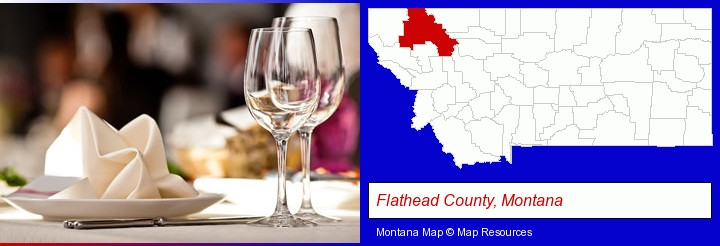 a restaurant table place setting; Flathead County, Montana highlighted in red on a map