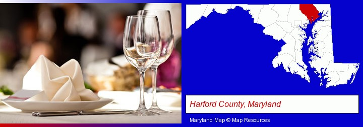 a restaurant table place setting; Harford County, Maryland highlighted in red on a map