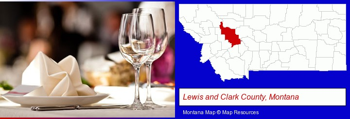 a restaurant table place setting; Lewis and Clark County, Montana highlighted in red on a map
