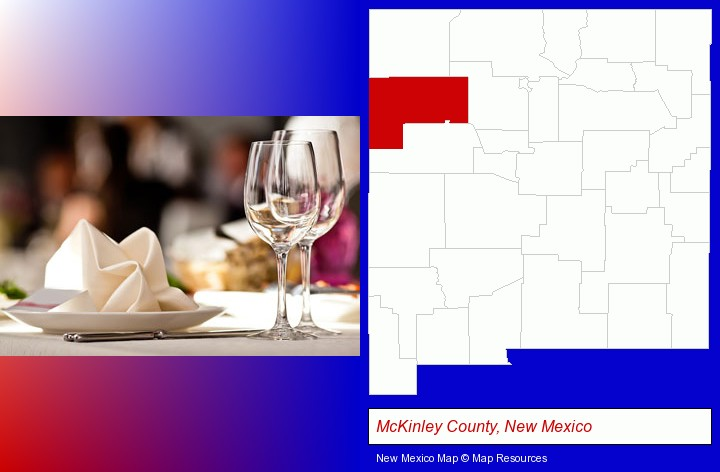 a restaurant table place setting; McKinley County, New Mexico highlighted in red on a map