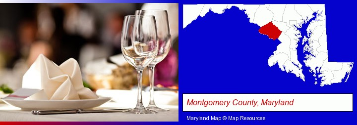 a restaurant table place setting; Montgomery County, Maryland highlighted in red on a map