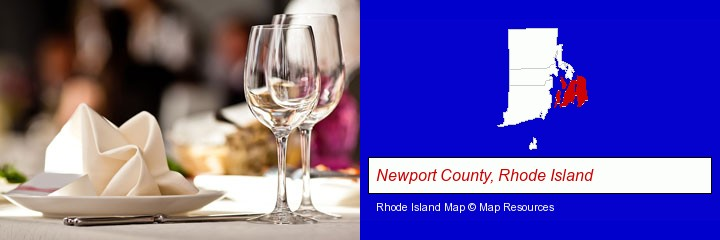 a restaurant table place setting; Newport County, Rhode Island highlighted in red on a map