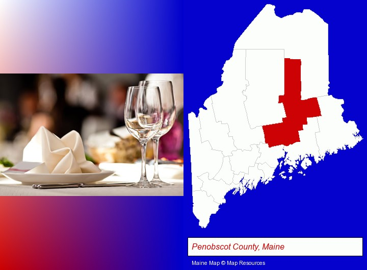a restaurant table place setting; Penobscot County, Maine highlighted in red on a map