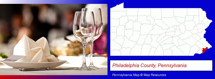 a restaurant table place setting; Philadelphia County, Pennsylvania highlighted in red on a map