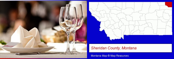 a restaurant table place setting; Sheridan County, Montana highlighted in red on a map