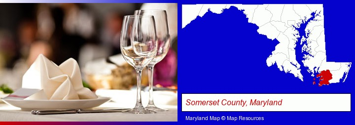 a restaurant table place setting; Somerset County, Maryland highlighted in red on a map
