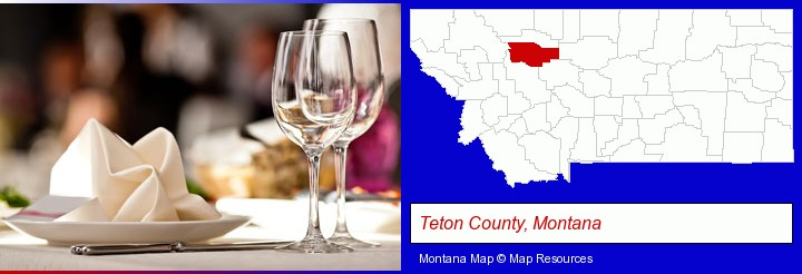 a restaurant table place setting; Teton County, Montana highlighted in red on a map