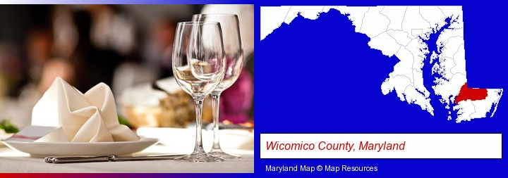a restaurant table place setting; Wicomico County, Maryland highlighted in red on a map